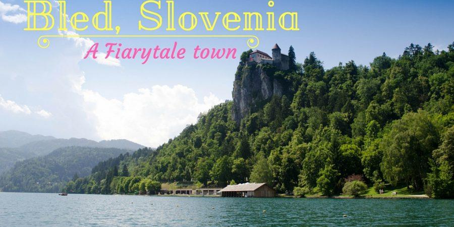 Bled, Slovenia – A fairy tale town!