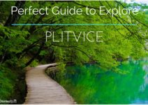 Perfect Guide to Explore Plitvice Lakes National Park