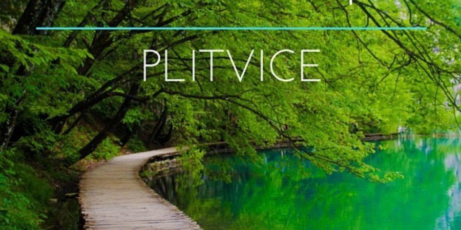 A Perfect Guide to Explore Plitvice