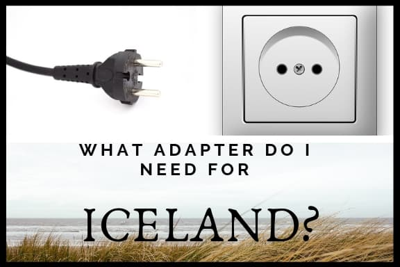 Iceland Plug Adapter What Do I Need For